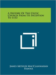 a-history-of-the-celtic-church-from-its-inception-to-1153