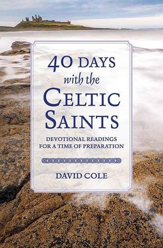 40 Days with the Celtic Saints David Cole