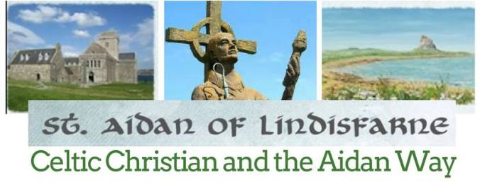 St Aidan Celtic Christian and the Aidan Way