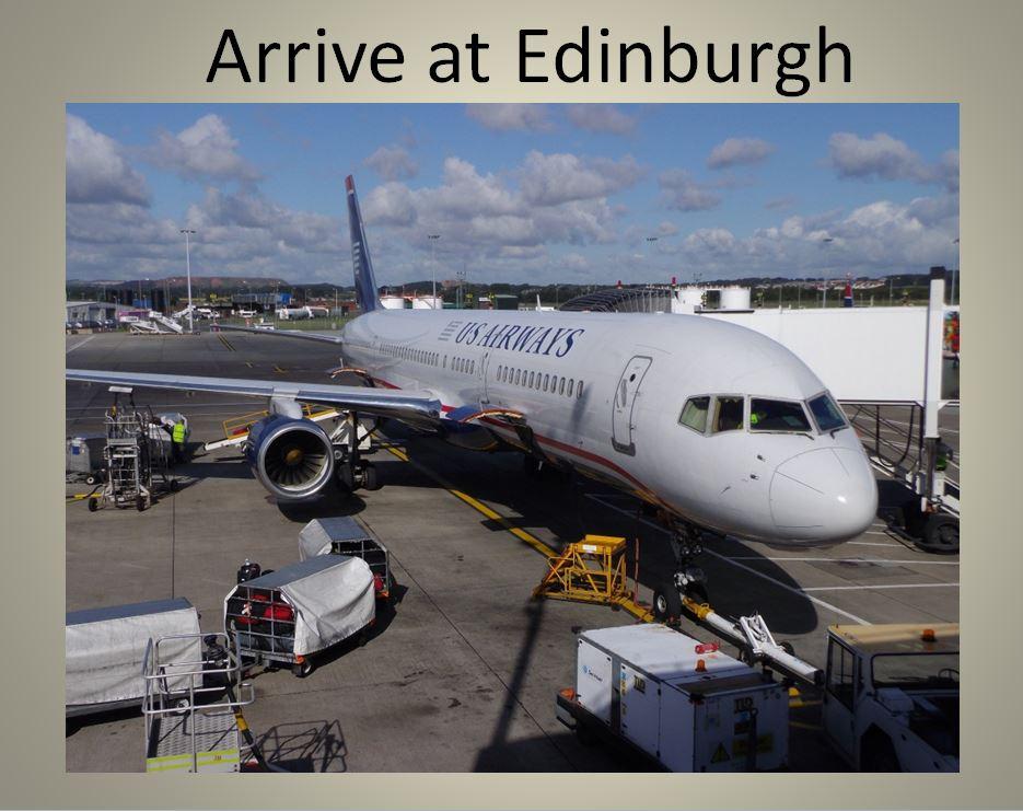 Arive in Edinburgh